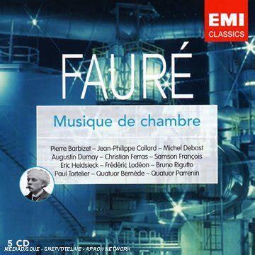 la musique de chambre la musique de chambre de fauré
