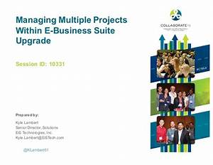 Managing Multiple Projects Within E-Business Suite Upgrade_PPT