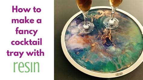 fancy cocktail tray diy  resin youtube