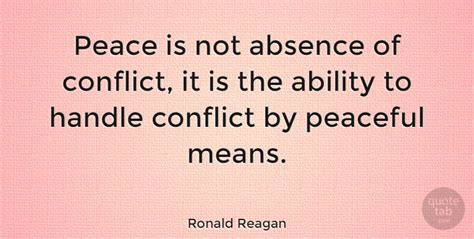 conflict peace absence ability handle reagan ronald quote war peaceful means quotes