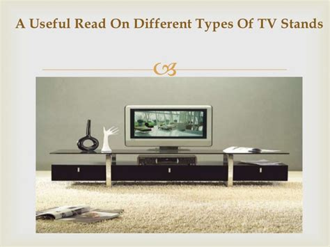 A Useful Read On Different Types Of Tv Stands