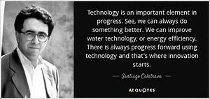 Santiago Calatr... Importance Of Progress Quotes