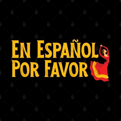 en espanol por favor spanish flamenco en espaol por