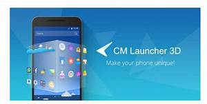 CM Launcher 3D: 9 Coolest Features For Android