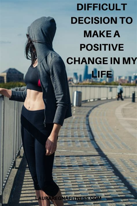 Difficult Decision To Make by Difficult Decision To Make A Positive Change In My