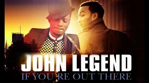 If You're Out There By John Legend (cover