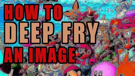 deep fry  image youtube