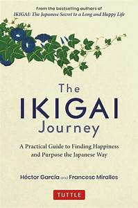The Ikigai Journey  A Practical Guide To Finding Happiness