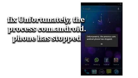 how to fix unfortunately the process android phone