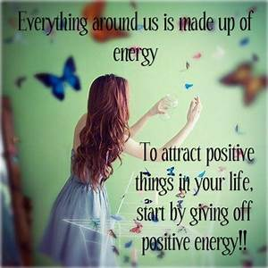 Inspirational Quotes About Positive Energy. QuotesGram