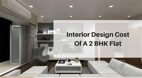 interior designer cost interior design cost of a 2 bhk flat best architects