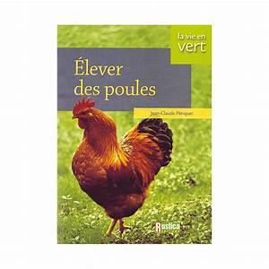 Comment Elever Des Poules : librairie vive l 39 levage lever des poules boutique ~ Melissatoandfro.com Idées de Décoration
