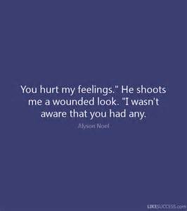You Hurt My Feelings Quotes