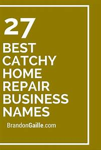 Names For Cleaning Services 27 Best Catchy Home Repair Business Names Home Home