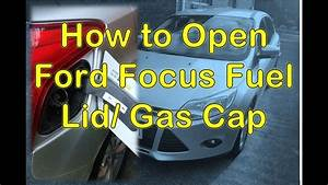 How To Open Ford Focus Fuel Cap Gas Lid