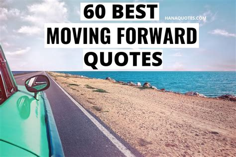 60 Best Moving Forward Quotes That Will Help You - Hana Quotes