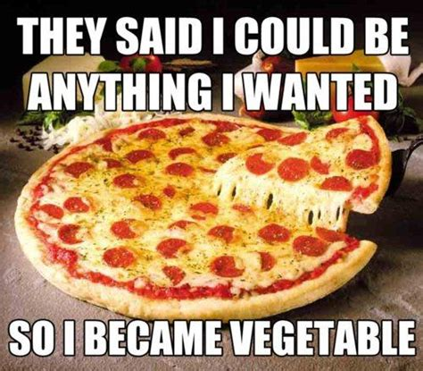 Pizza Meme - pizza is a vegetable know your meme