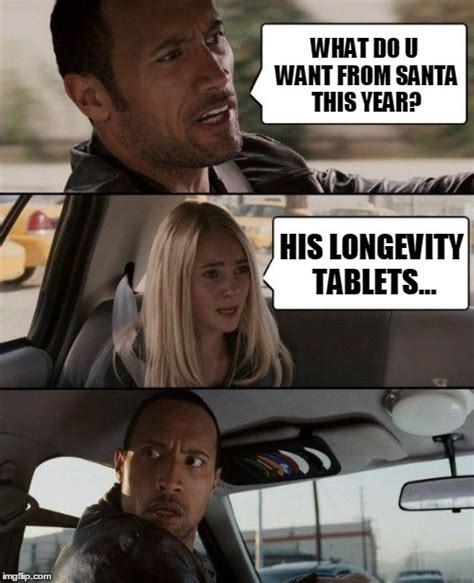 Longevity Meme - the rock driving meme imgflip