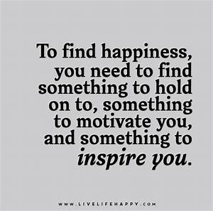 To find happine... Find Happiness Quotes