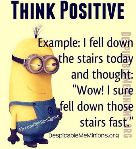 Positive Thinking Meme - think positive minions pinterest minion jokes humor and jokes photos