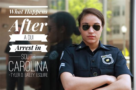 What Happens After a DUI Arrest in South Carolina: Part 1 ...