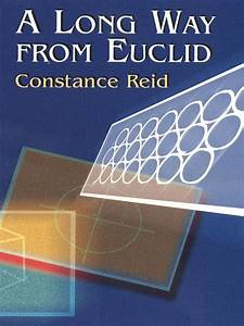 A Long Way From Euclid By Constance Reid Mathematics Has