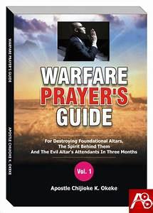 Warfare Prayer U2019s Guide By Apostle Chijioke K  Okeke Vol  1