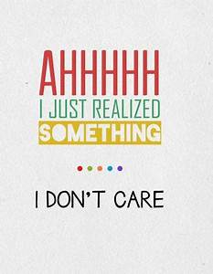 50 I Don't Care Quotes and Sayings