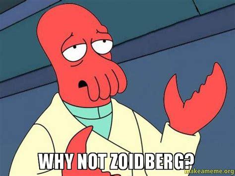 Zoidberg Meme - why not zoidberg tricky zoidberg make a meme