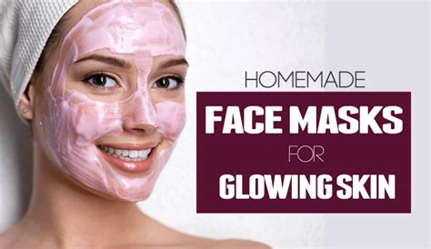 quick  easy homemade face masks  glowing skin tips
