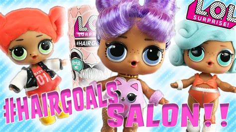 Lol Surprise Dolls Unbox New #hairgoals Makeover Series