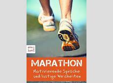 Marathon Motivierende Sprüche und lustige Weisheiten Ob