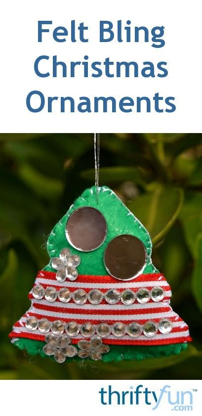 felt bling christmas ornaments thriftyfun