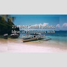 25+ Best Small Business Ideas In Philippines For 2018