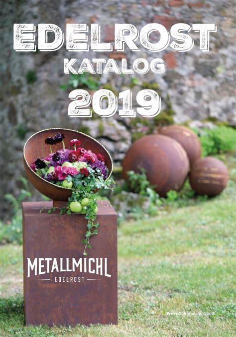 Gartendeko Katalog by Edelrost Katalog 2019 Vom Metallmichl Zum