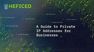A Guide To Private Ip Addresses For Businesses