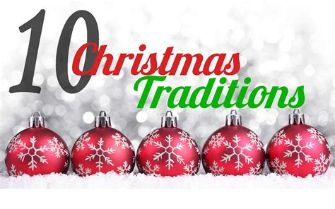 christmas traditions christmas traditions developed from times long let s get familiar with some of them