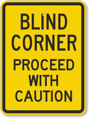 blind corners and blind curve and blind corner signs