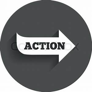 Action sign icon. Motivation button with arrow. Circle ...