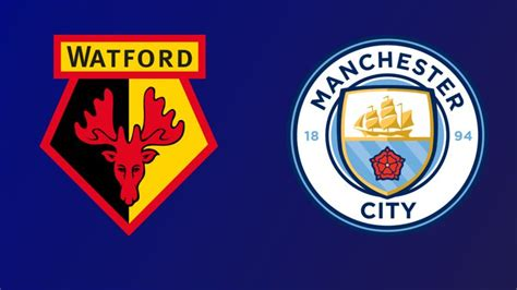Watford vs Manchester City: Team news, match facts and ...