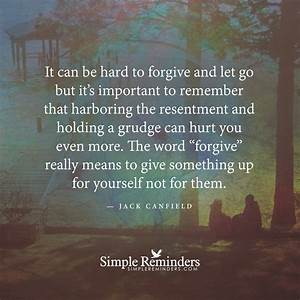 """It can be hard to forgive and let go but it's important ..."