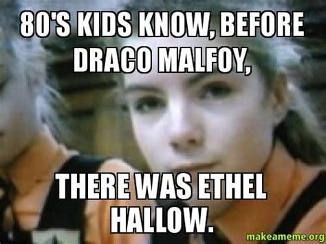 Personalized Memes - 80 s kids know before draco malfoy there was ethel hallow custom meme make a meme
