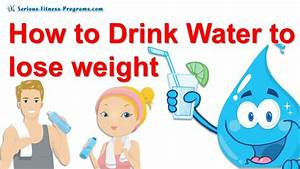 Drinking Water To Lose Weight  The Water Diet