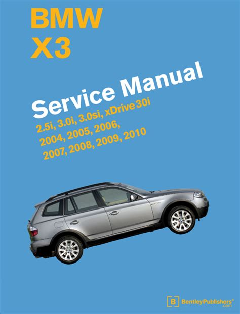 download car manuals pdf free 2010 bentley azure t engine control front cover bmw x3 e83 2004 2010 repair information bentley publishers repair manuals