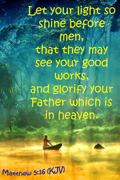 Let Your Light So Shine Kjv by Matthew 5 16 Kjv Let Your Light So Shine Before