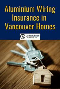 Aluminum Wiring Insurance In Vancouver