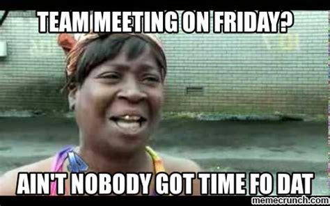 Meme Meeting - team meeting on friday