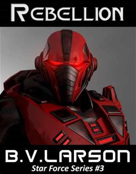 Rebellion (star Force, #3) By Bv Larson — Reviews