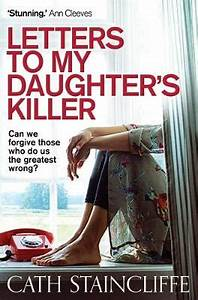 letters to my daughter39s killer by cath staincliffe With letters to my daughter book