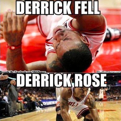 D Rose Memes - derrick fell derrick rose if i could meet anybody pinterest work ethic get back up and haha